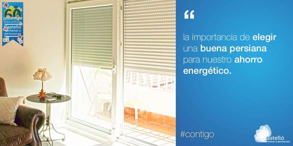 La importancia de elegir una buena persiana para nuestras ventanas. Aumentando nuestro ahorro energético.
